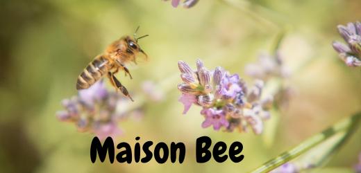 Maison Bee